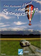 Les Histoires D'Amour De Monsieur Spongextrate - Couverture - Format classique
