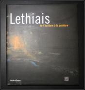 Lethiais, de l'écriture à la peinture - Couverture - Format classique
