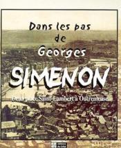Dans Les Pas De Georges Simenon : De La Place Saint-Lambert A Outremeuse - Couverture - Format classique