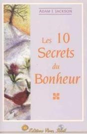 Les 10 secrets du bonheur - Couverture - Format classique