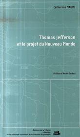 Thomas jefferson et le projet du nouveau monde - Intérieur - Format classique