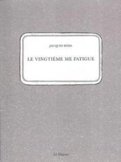 Vingtieme Me Fatigue (Le) - Couverture - Format classique