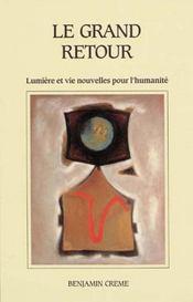 Le grand retour ; lumière et vie nouvelles pour l'humanité - Intérieur - Format classique