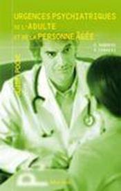 Urgences psychiatriques de l'adulte et de la personne agée - Couverture - Format classique