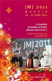 Jmj 2011 Madrid 16 - 21 Aout 2011 - Enracines Et Fondes En Christ, Affermis Dans La Foi - Couverture - Format classique