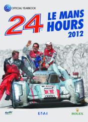 24 le mans hours 2012, le livre officiel - Couverture - Format classique