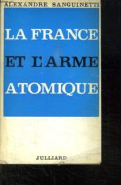La France Et L Arme Atomique. - Couverture - Format classique