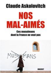 Nos mal-aimés : ces musulmans dont la France ne veut pas - Couverture - Format classique