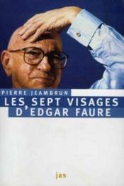 Les septs visages d'Edgar Faure - Couverture - Format classique