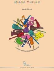 Musique, musiques ! cahiers d'activités d'éveil musicale - Couverture - Format classique