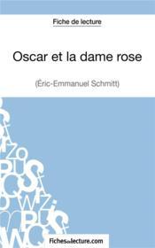 Oscar et la dame rose d'Eric-Emmanuel Schmitt ; fiche de lecture ; analyse complète de l'oeuvre - Couverture - Format classique