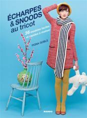 Écharpes & snoods au tricot ; 36 modèles faciles et rapides à réaliser - Couverture - Format classique