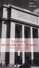 Le réseau du musée de l'homme ; une résistance pionnière ; 1940-1942 - Couverture - Format classique