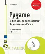 Pygame ; initiez-vous au développement de jeux vidéo en Python - Couverture - Format classique