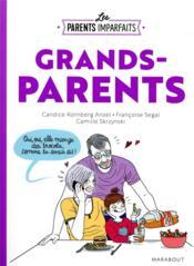 Les parents imparfaits ; grands-parents - Couverture - Format classique