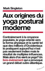 Aux origines du yoga postural moderne - Couverture - Format classique