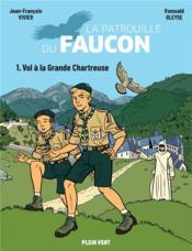 Vol à la grande chartreuse : les aventures de la patrouille du faucon - Couverture - Format classique