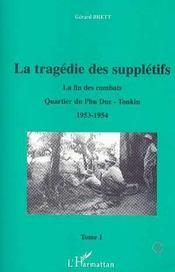 La Tragedie Des Suppletifs T.1 ; La Fin Des Combats, Quartier Du Phu Duc-Tonkin - Intérieur - Format classique