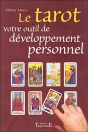 Le tarot ; votre outil de développement personnel - Couverture - Format classique
