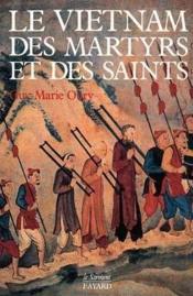 Le vietnam des martyrs et des saints - Couverture - Format classique