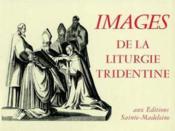 Images De La Liturgie Tridentine - Couverture - Format classique