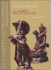 Les carnets du tantisme t.7 ; la sexualité tantrique - Couverture - Format classique