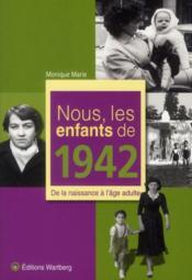 NOUS, LES ENFANTS DE ; nous, les enfants de 1942 ; de la naissance à l'âge adulte - Couverture - Format classique