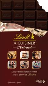 Lindt à cuisiner ; l'universel ; les 30 meilleures recettes 100 % chocolat Lindt - Couverture - Format classique