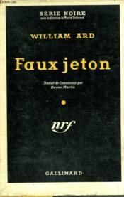 Faux Jeton. ( Double Cross). Collection : Serie Noire Avec Jaquette N° 226 - Couverture - Format classique