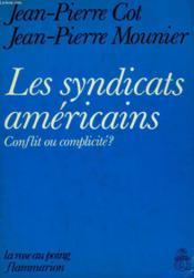 Les Syndicats Americains. Conflit Ou Complicite ? - Couverture - Format classique