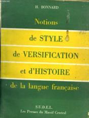 Notions De Style De Versification Et D'Histoire De La Langue Francaise - Couverture - Format classique