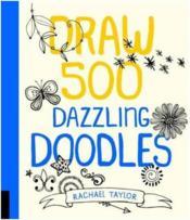 Draw 500 dazzling doodles - Couverture - Format classique