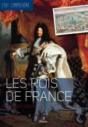 TOUT COMPRENDRE ; les rois de France - Couverture - Format classique