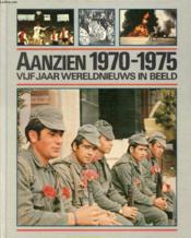 Aanzien 1970-1975, Vijf Jaar Wereldnieuws In Beeld - Couverture - Format classique