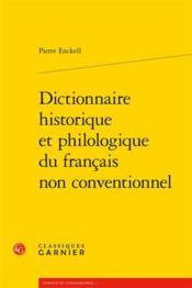 Dictionnaire historique et philologique du français non conventionnel - Couverture - Format classique