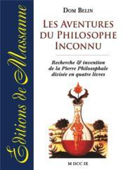 Les aventures du philosophe inconnu ; recherche et invention de la Pierre Philosophale divisée en quatre livres - Couverture - Format classique