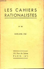 LES CAHIERS RATIONALISTES - N°80- MARS-AVRIL 1940 / M PAUL ALNGEVIN - LA valeur humaine de la Science / M L VERRIER - Lamarck et le probleme de l'adaptation - Compte rendu ... - Couverture - Format classique