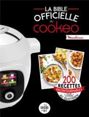 La bible officielle du cookeo ; 200 recettes incontournables pour cuisiner au quotidien - Couverture - Format classique