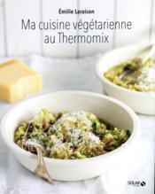 Ma cuisine végétarienne au thermomix - Couverture - Format classique