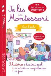 Je lis avec montessori ; vive l'école - Couverture - Format classique