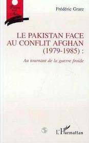 Le Pakistan Face Au Conflit Afghan, 1979-1985 : Au Tournant De La Guerre Froide - Intérieur - Format classique