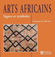 Arts africains ; signes et symboles - Couverture - Format classique