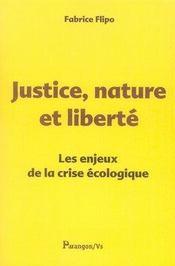 Justice, nature et liberté ; les enjeux de la crise écologique - Intérieur - Format classique