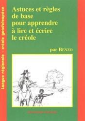 Astuces et règles de base pour apprendre à lire et écrire le créole - Couverture - Format classique