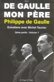 De Gaulle, mon père t.1 2e partie - Couverture - Format classique