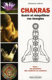 Chakras ; guérir et rééquilibrer vos énergies - Intérieur - Format classique