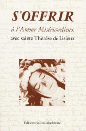 S'offrir a l'amour misericordieux avec sainte therese de lisieux - Couverture - Format classique