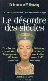 Le désordre des siècles ; de l'exode à akhénaton : une nouvelle chronologie - Intérieur - Format classique