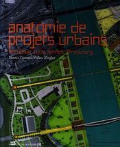 Anatomie de projets urbains: bordeaux, lyon, rennes, strasbourg - Intérieur - Format classique