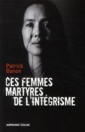 Ces femmes martyres des intégrismes - Couverture - Format classique